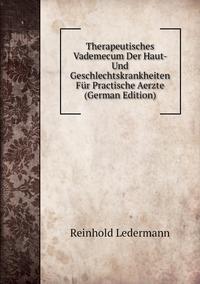 Книга под заказ: «Therapeutisches Vademecum Der Haut- Und Geschlechtskrankheiten Für Practische Aerzte (German Edition)»