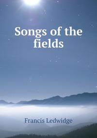 Книга под заказ: «Songs of the fields»