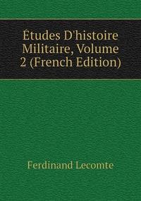 Книга под заказ: «Études D'histoire Militaire, Volume 2 (French Edition)»