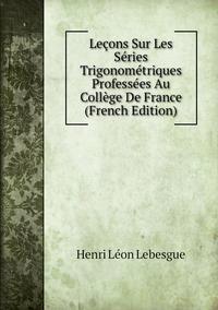 Книга под заказ: «Leçons Sur Les Séries Trigonométriques Professées Au Collège De France (French Edition)»