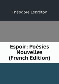 Книга под заказ: «Espoir: Poésies Nouvelles (French Edition)»
