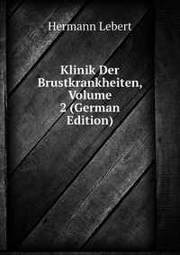 Книга под заказ: «Klinik Der Brustkrankheiten, Volume 2 (German Edition)»