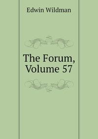 Книга под заказ: «The Forum, Volume 57»