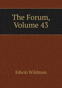 Книга под заказ: «The Forum, Volume 43»