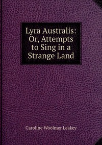 Книга под заказ: «Lyra Australis: Or, Attempts to Sing in a Strange Land»
