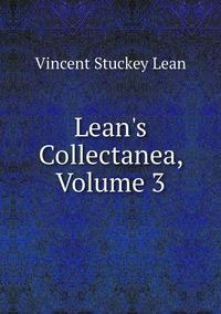 Книга под заказ: «Lean's Collectanea, Volume 3»
