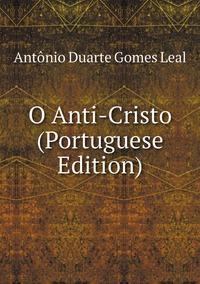 Книга под заказ: «O Anti-Cristo (Portuguese Edition)»