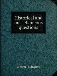 Книга под заказ: «Historical and miscellaneous questions»
