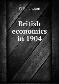 British economics in 1904, W R. Lawson обложка-превью