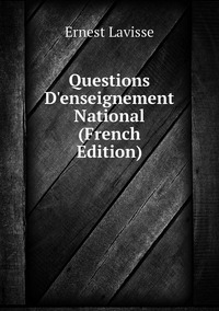 Книга под заказ: «Questions D'enseignement National (French Edition)»