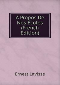 Книга под заказ: «À Propos De Nos Écoles (French Edition)»