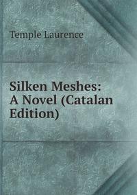 Книга под заказ: «Silken Meshes: A Novel (Catalan Edition)»