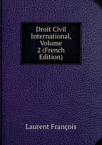Книга под заказ: «Droit Civil International, Volume 2 (French Edition)»