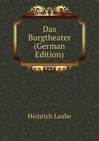 Книга под заказ: «Das Burgtheater (German Edition)»