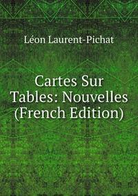 Книга под заказ: «Cartes Sur Tables: Nouvelles (French Edition)»