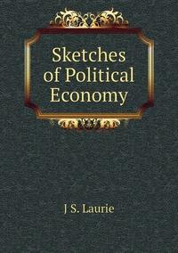 Sketches of Political Economy, J S. Laurie обложка-превью