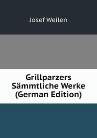 Книга под заказ: «Grillparzers Sämmtliche Werke (German Edition)»