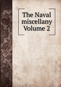 Книга под заказ: «The Naval miscellany Volume 2»