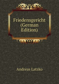 Книга под заказ: «Friedensgericht (German Edition)»