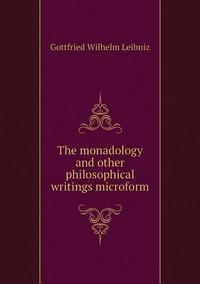 Книга под заказ: «The monadology and other philosophical writings microform»