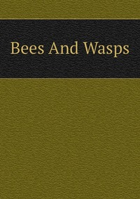 Книга под заказ: «Bees And Wasps»