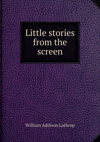 Книга под заказ: «Little stories from the screen»