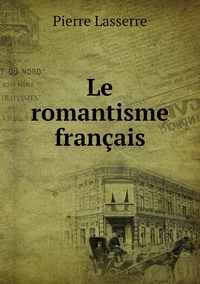 Le romantisme français, Pierre Lasserre обложка-превью