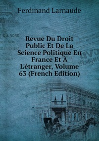 Книга под заказ: «Revue Du Droit Public Et De La Science Politique En France Et À L'étranger, Volume 63 (French Edition)»