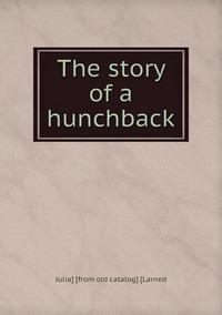 Книга под заказ: «The story of a hunchback»