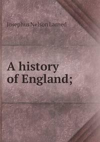 Книга под заказ: «A history of England;»