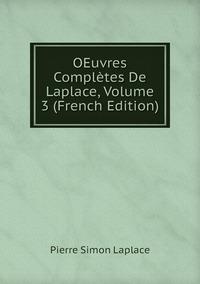 Книга под заказ: «OEuvres Complètes De Laplace, Volume 3 (French Edition)»