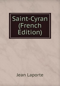 Книга под заказ: «Saint-Cyran (French Edition)»