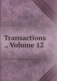Книга под заказ: «Transactions ., Volume 12»