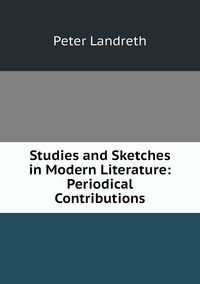 Книга под заказ: «Studies and Sketches in Modern Literature: Periodical Contributions»
