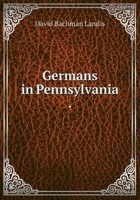 Книга под заказ: «Germans in Pennsylvania .»