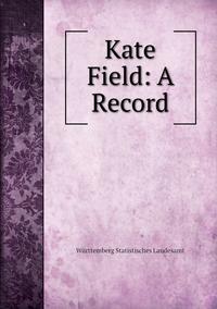 Книга под заказ: «Kate Field: A Record»