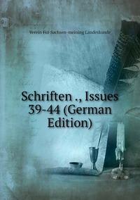 Книга под заказ: «Schriften ., Issues 39-44 (German Edition)»