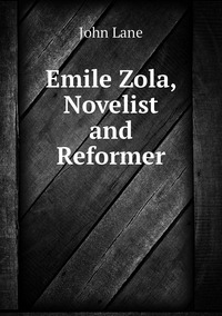 Книга под заказ: «Emile Zola, Novelist and Reformer»