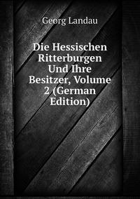 Книга под заказ: «Die Hessischen Ritterburgen Und Ihre Besitzer, Volume 2 (German Edition)»