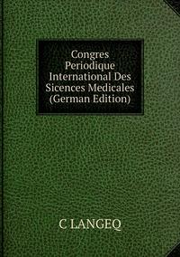 Книга под заказ: «Congres Periodique International Des Sicences Medicales (German Edition)»