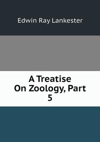 Книга под заказ: «A Treatise On Zoology, Part 5»