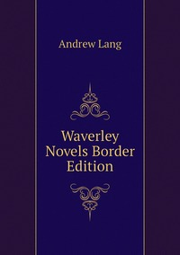 Книга под заказ: «Waverley Novels Border Edition»