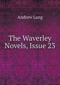 Книга под заказ: «The Waverley Novels, Issue 23»