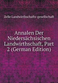 Книга под заказ: «Annalen Der Niedersächsischen Landwirthschaft, Part 2 (German Edition)»