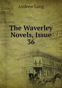 Книга под заказ: «The Waverley Novels, Issue 36»