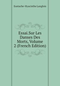 Книга под заказ: «Essai.Sur Les Danses Des Morts, Volume 2 (French Edition)»