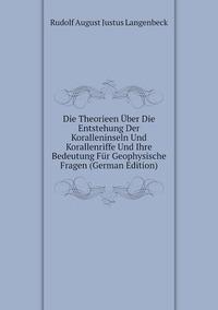 Книга под заказ: «Die Theorieen Über Die Entstehung Der Koralleninseln Und Korallenriffe Und Ihre Bedeutung Für Geophysische Fragen (German Edition)»