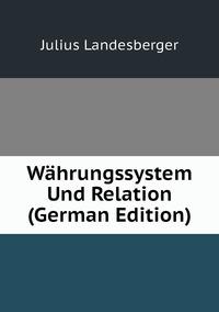 Книга под заказ: «Währungssystem Und Relation (German Edition)»