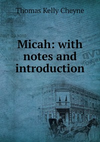 Книга под заказ: «Micah: with notes and introduction»