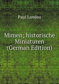 Книга под заказ: «Mimen; historische Miniaturen (German Edition)»